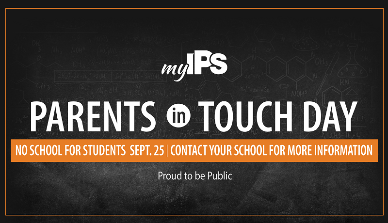 Parents in Touch Day. No School Sept. 25 for students.
